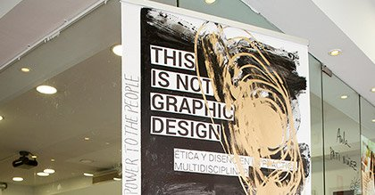 Exposición This Is Not Graphic Design